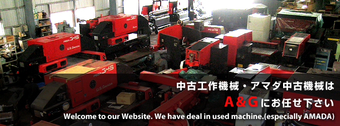Welcome to A AND G  We deal in quality brand, especially AMADA used machine.